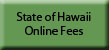 State of Hawaii Online Fees